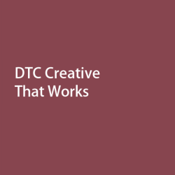 DTC Creative That Works