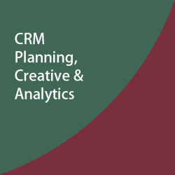 CRM Planning, Creative & Analytics